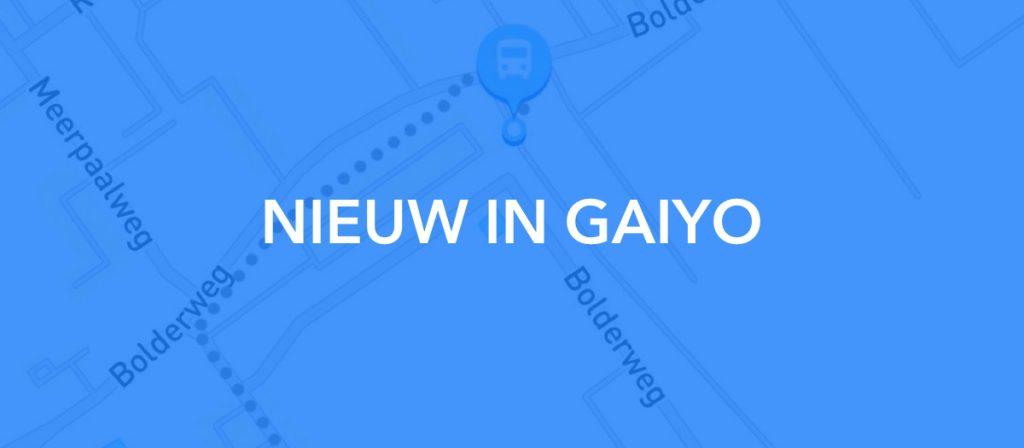 Nieuw in Gaiyo